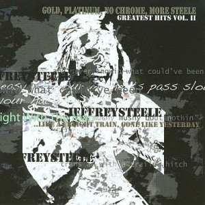 Gold, Platinum, No Chrome, More Steele – Greatest Hits Vol. II
